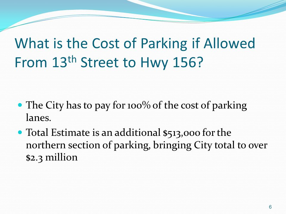 What is the Cost of Parking if Allowed From 13 th Street to Hwy 156.
