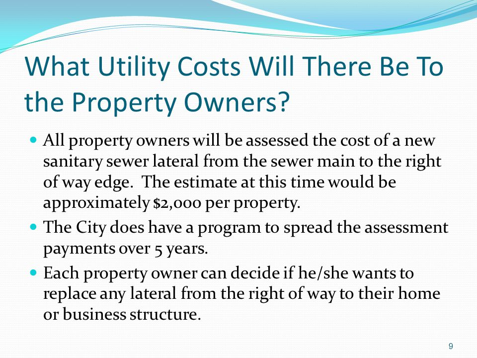 What Utility Costs Will There Be To the Property Owners.
