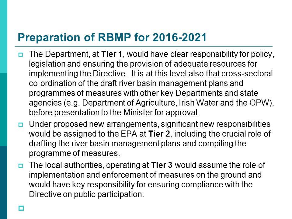 Preparation of RBMP for 2016-2021  The Department, at Tier 1, would have clear responsibility for policy, legislation and ensuring the provision of adequate resources for implementing the Directive.