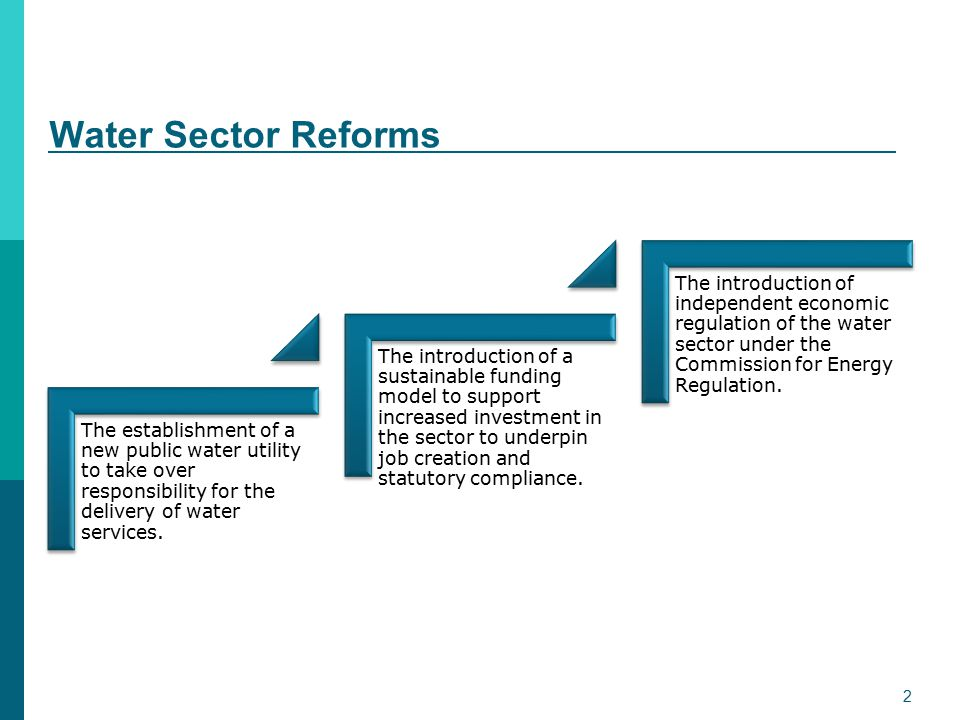 Water Sector Reforms The establishment of a new public water utility to take over responsibility for the delivery of water services.