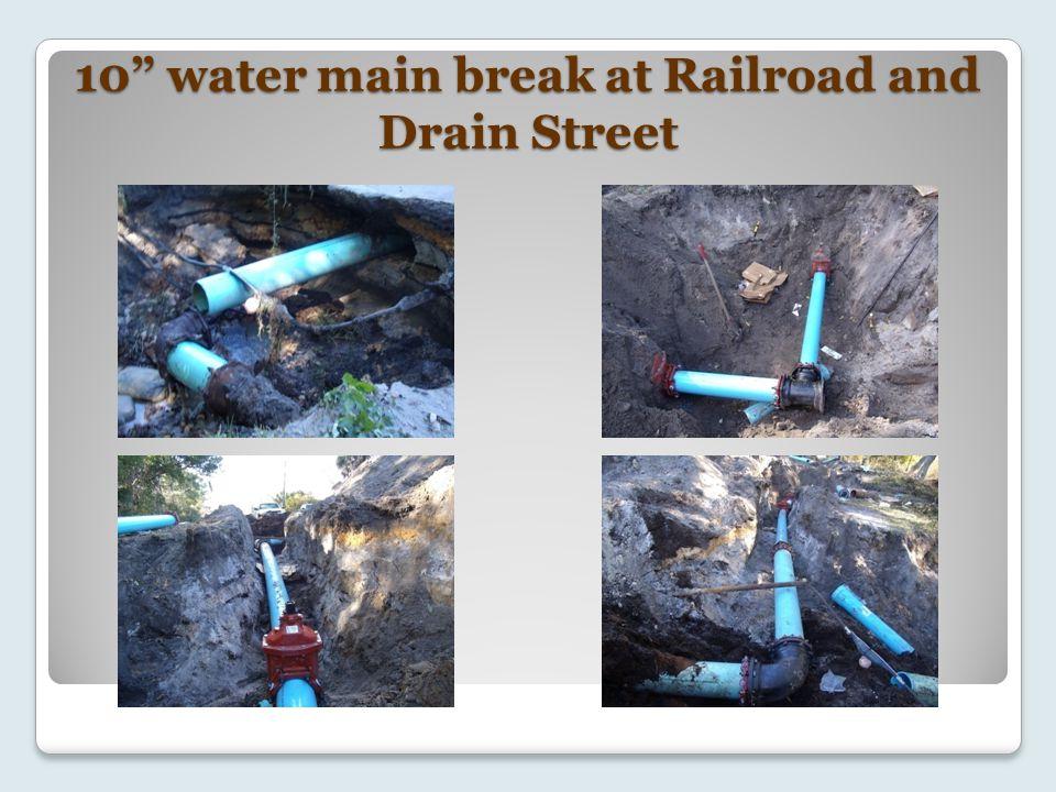 10 water main break at Railroad and Drain Street