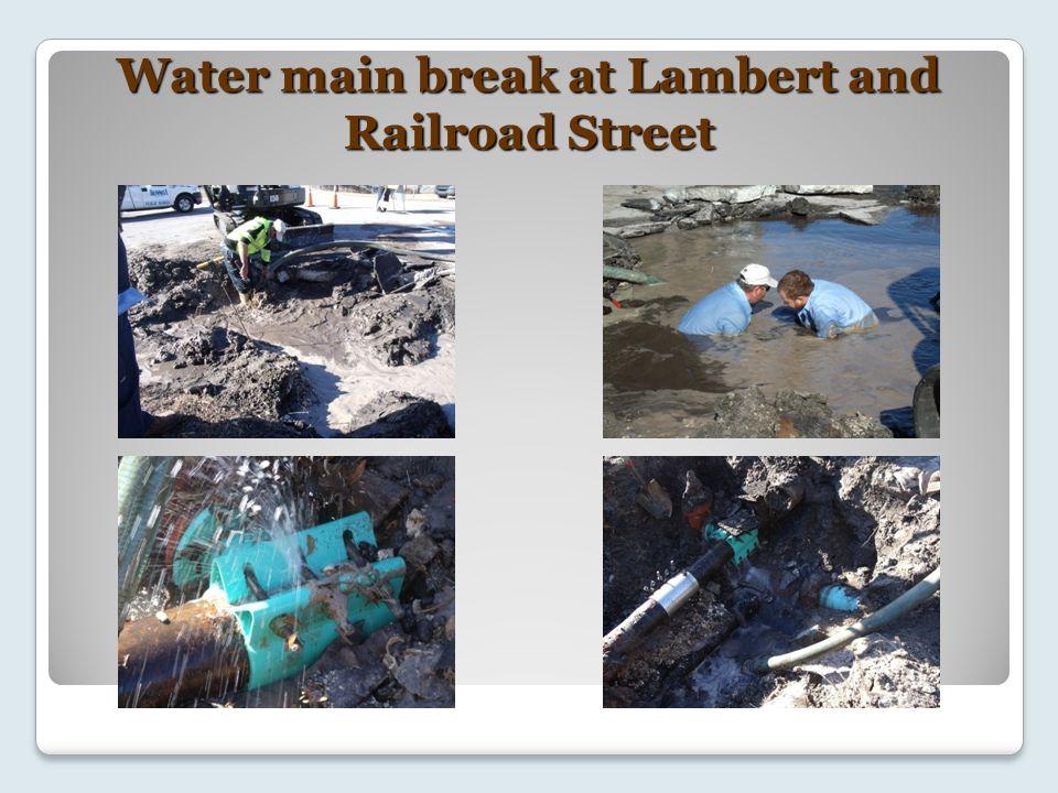 Water main break at Lambert and Railroad Street