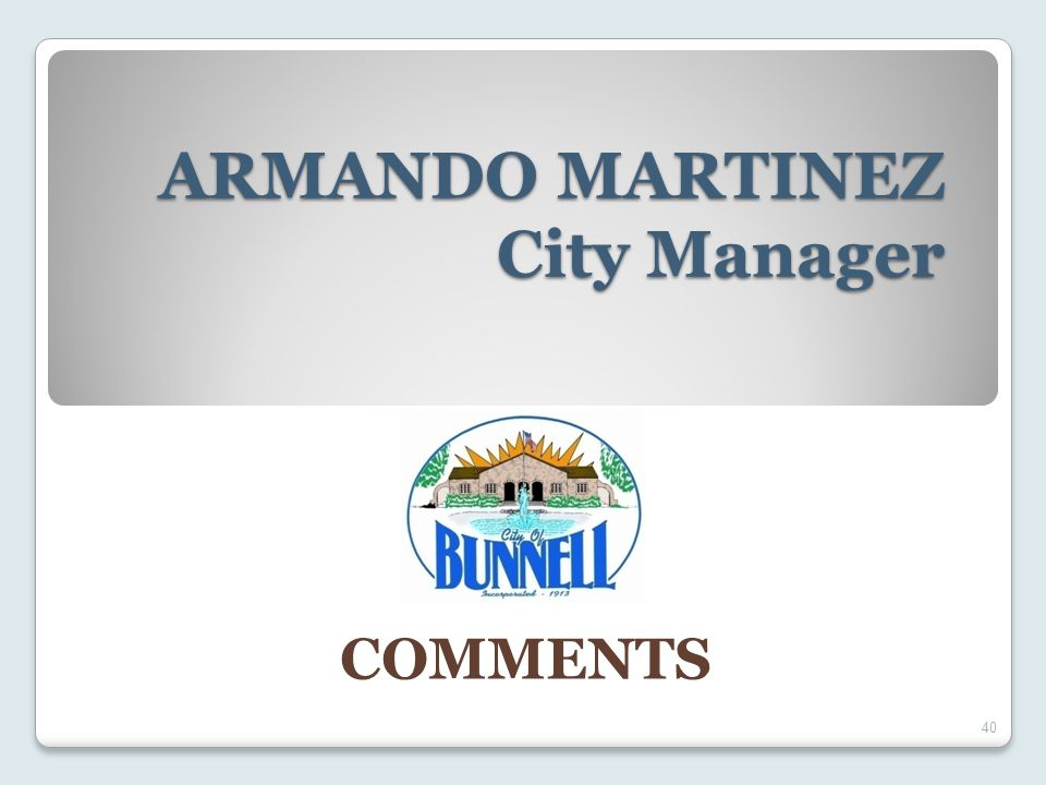 ARMANDO MARTINEZ City Manager 40 COMMENTS