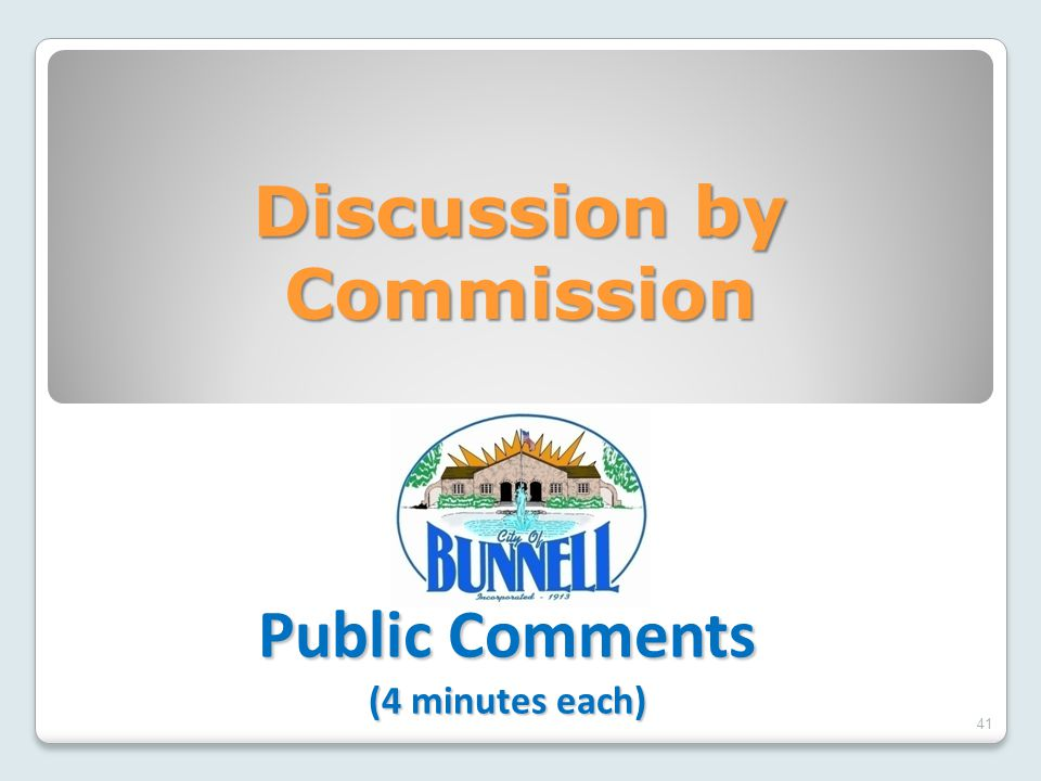 Discussion by Commission 41 Public Comments (4 minutes each)