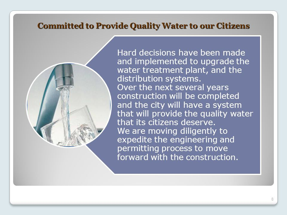Hard decisions have been made and implemented to upgrade the water treatment plant, and the distribution systems.