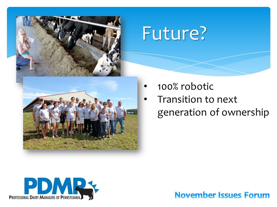 Future? 100% robotic Transition to next generation of ownership