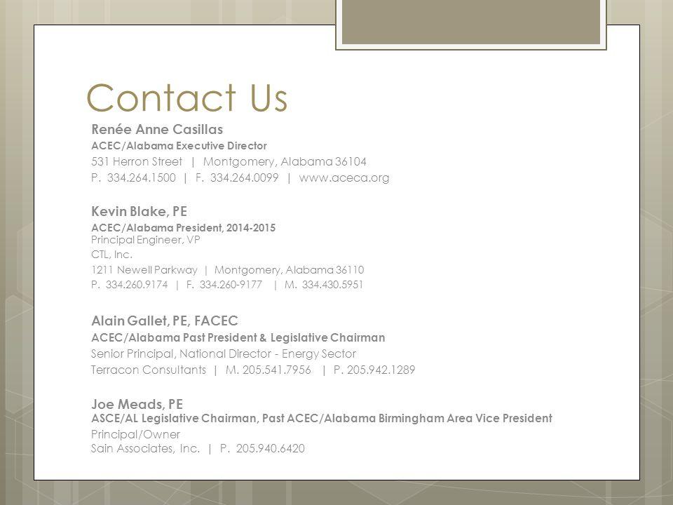Contact Us Renée Anne Casillas ACEC/Alabama Executive Director 531 Herron Street | Montgomery, Alabama 36104 P. 334.264.1500 | F. 334.264.0099 | www.a