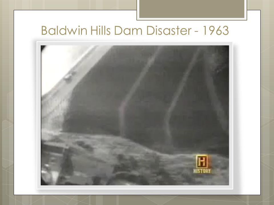 Baldwin Hills Dam Disaster - 1963
