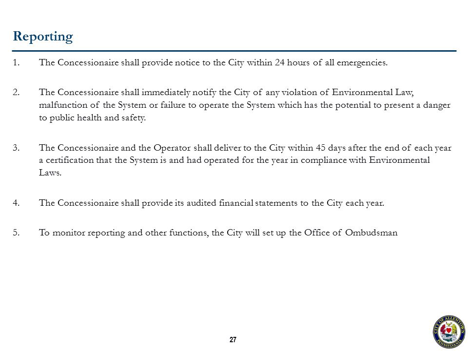 27 Reporting 1.The Concessionaire shall provide notice to the City within 24 hours of all emergencies.