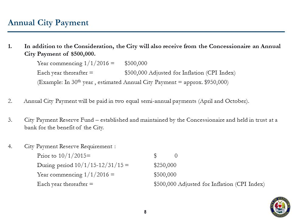 8 Annual City Payment 1.In addition to the Consideration, the City will also receive from the Concessionaire an Annual City Payment of $500,000.