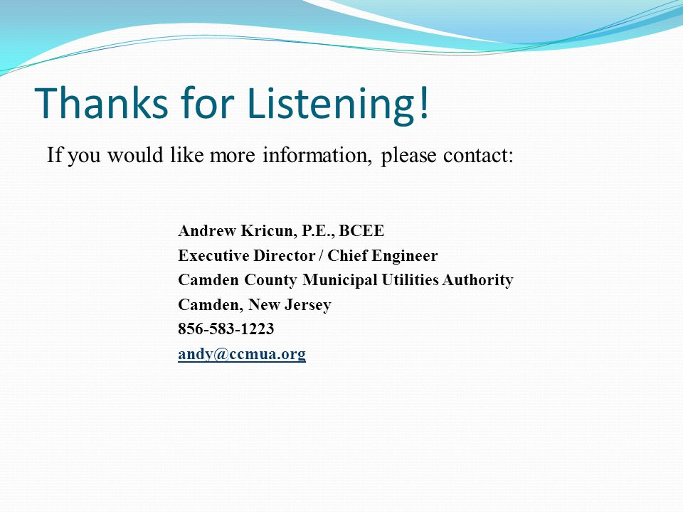 If you would like more information, please contact: Thanks for Listening.