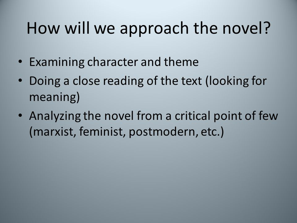 How will we approach the novel.