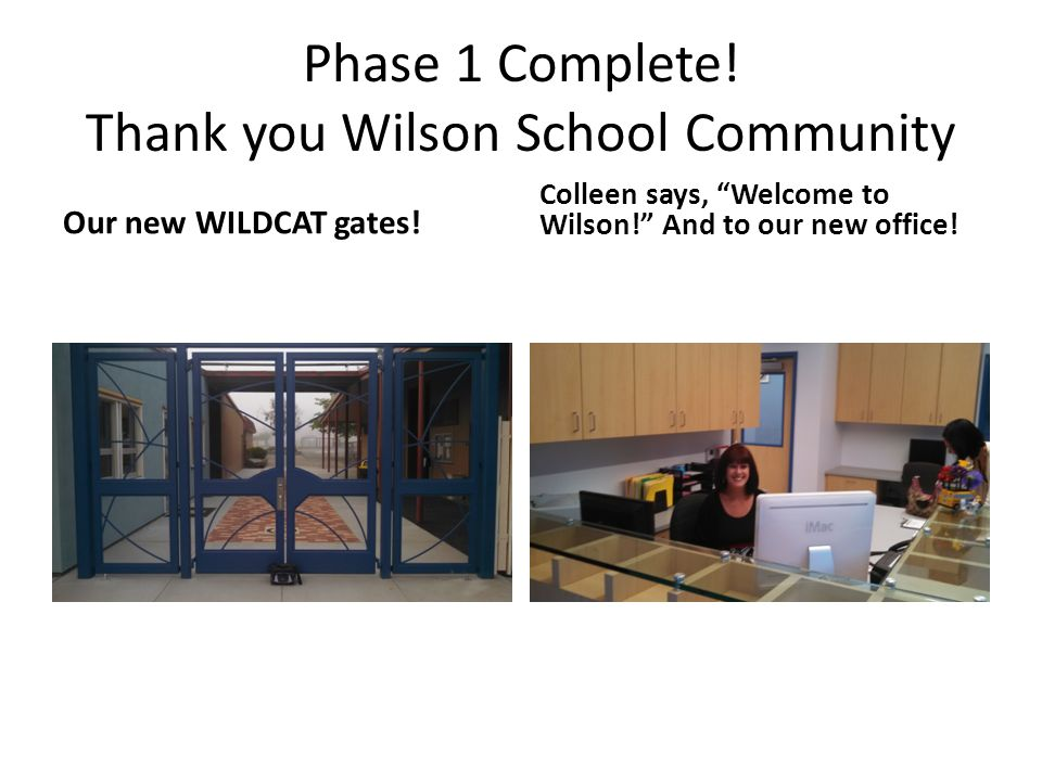 Wilson School We are nearly completed with phase one.
