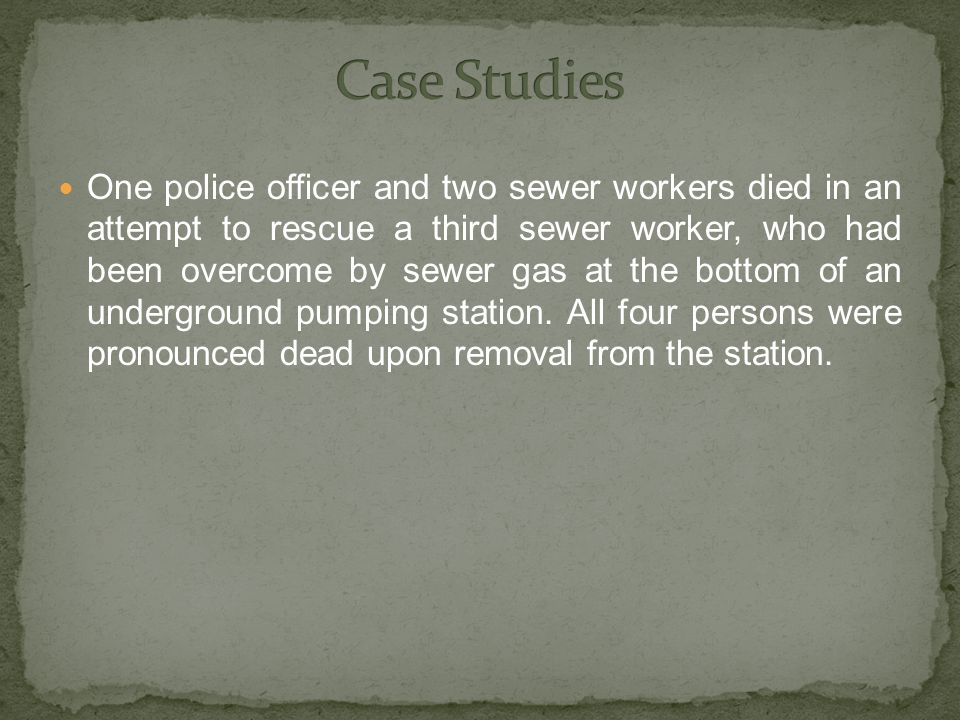 One police officer and two sewer workers died in an attempt to rescue a third sewer worker, who had been overcome by sewer gas at the bottom of an underground pumping station.