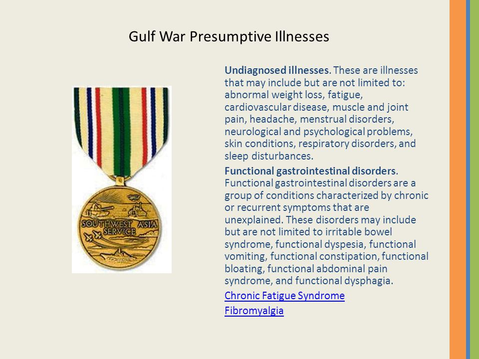Undiagnosed illnesses.