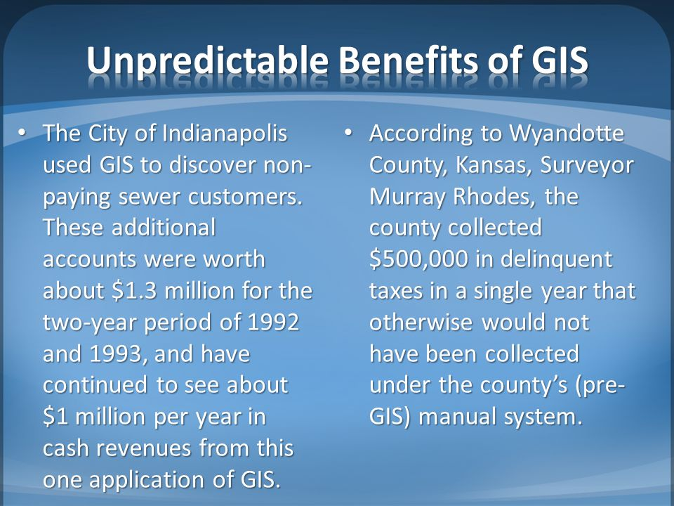 The City of Indianapolis used GIS to discover non- paying sewer customers.