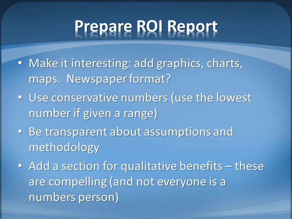 Make it interesting: add graphics, charts, maps. Newspaper format.