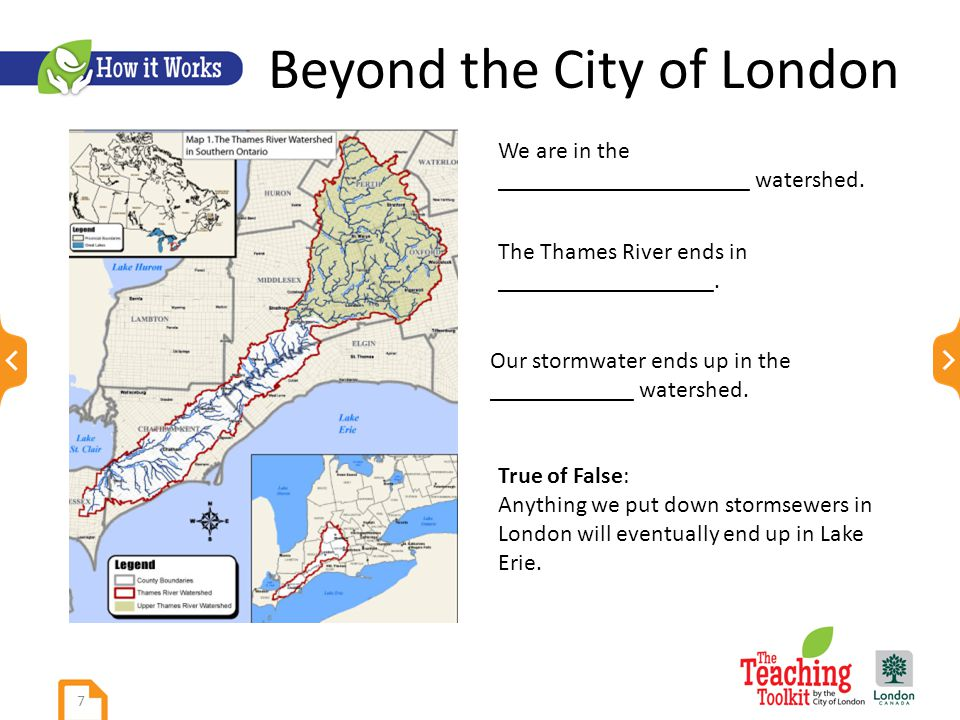 Beyond the City of London 7 We are in the _____________________ watershed.