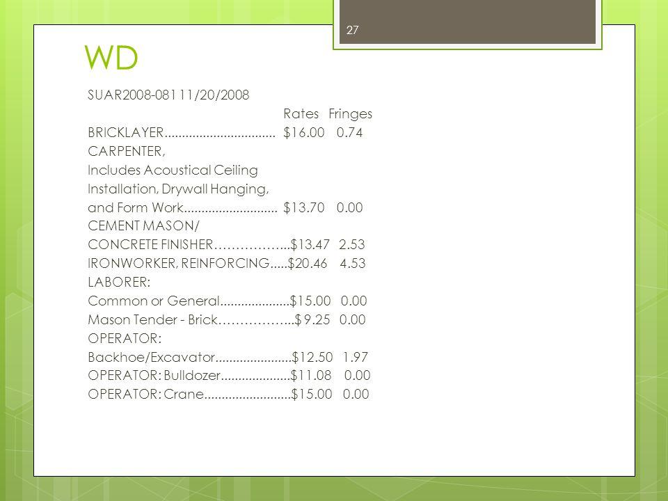 WD SUAR2008-081 11/20/2008 Rates Fringes BRICKLAYER................................$16.00 0.74 CARPENTER, Includes Acoustical Ceiling Installation, Dr