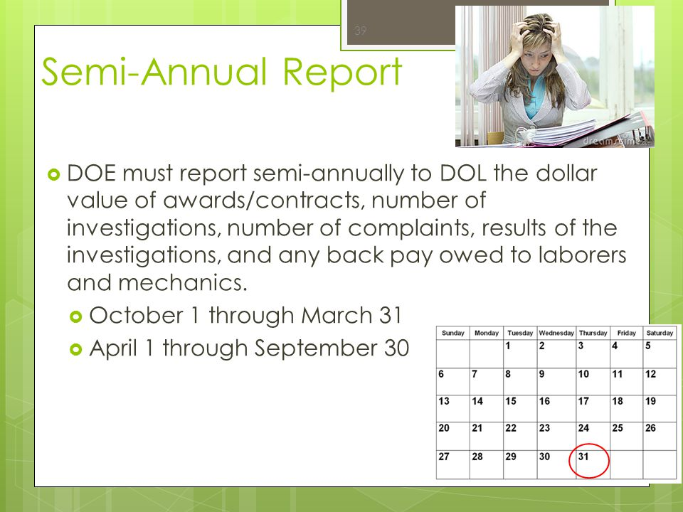 Semi-Annual Report  DOE must report semi-annually to DOL the dollar value of awards/contracts, number of investigations, number of complaints, result