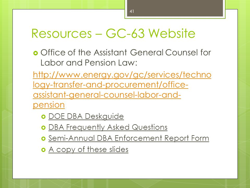 Resources – GC-63 Website  Office of the Assistant General Counsel for Labor and Pension Law: http://www.energy.gov/gc/services/techno logy-transfer-