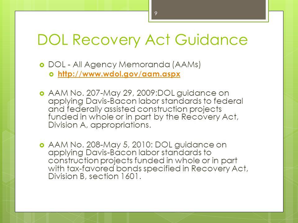 DOL Recovery Act Guidance  DOL - All Agency Memoranda (AAMs)  http://www.wdol.gov/aam.aspx http://www.wdol.gov/aam.aspx  AAM No. 207-May 29, 2009:D