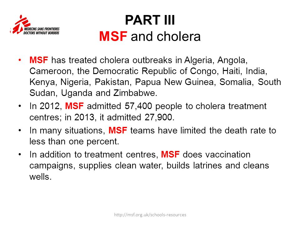 © Aurelie Lachant/MSF MSF cholera treatment centre in Haiti http://msf.org.uk/schools-resources Cholera is a serious risk in the aftermath of emergencies, like the Haiti earthquake of 2010, but can strike anywhere.