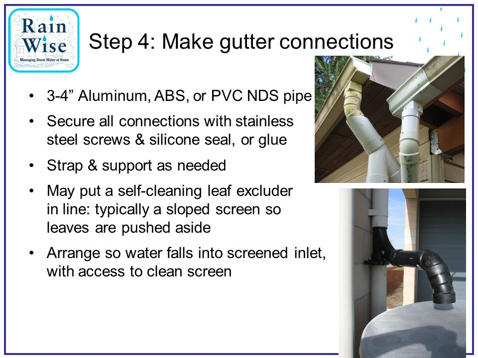"Seattle Public Utilities24 Step 4: Make gutter connections 3-4"" Aluminum, ABS, or PVC NDS pipe Secure all connections with stainless steel screws & si"