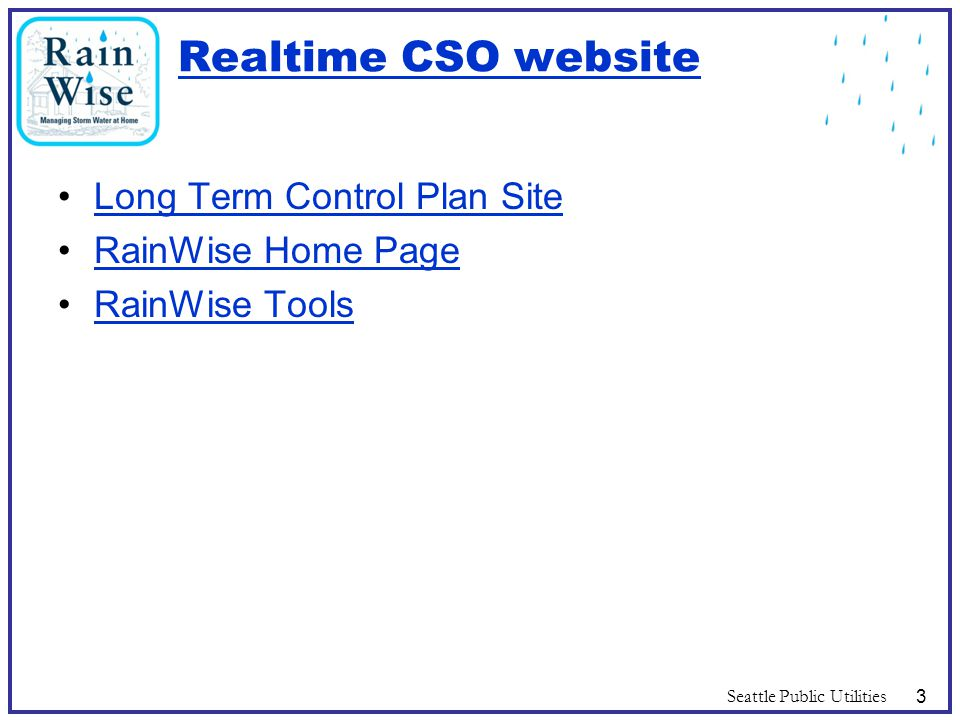 Realtime CSO website Long Term Control Plan Site RainWise Home Page RainWise Tools Seattle Public Utilities3