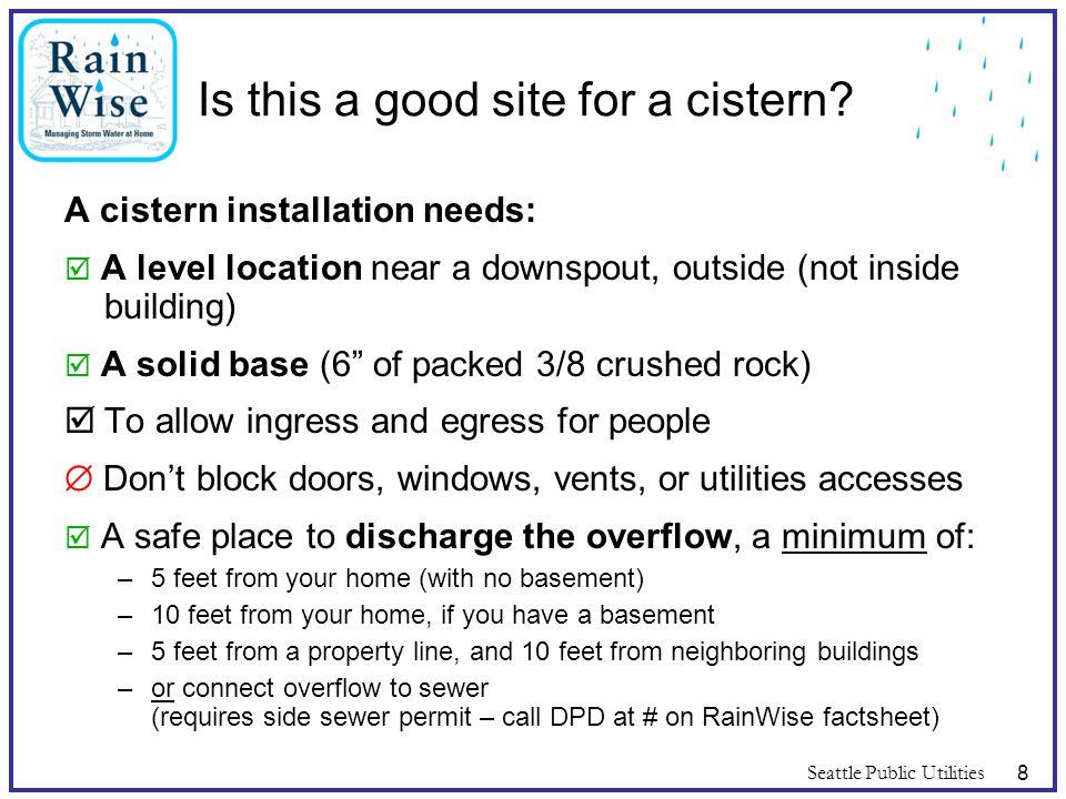 Seattle Public Utilities29 Consider appearance Can screen cistern with fencing, latticework, cedar or bamboo wrap, etc.