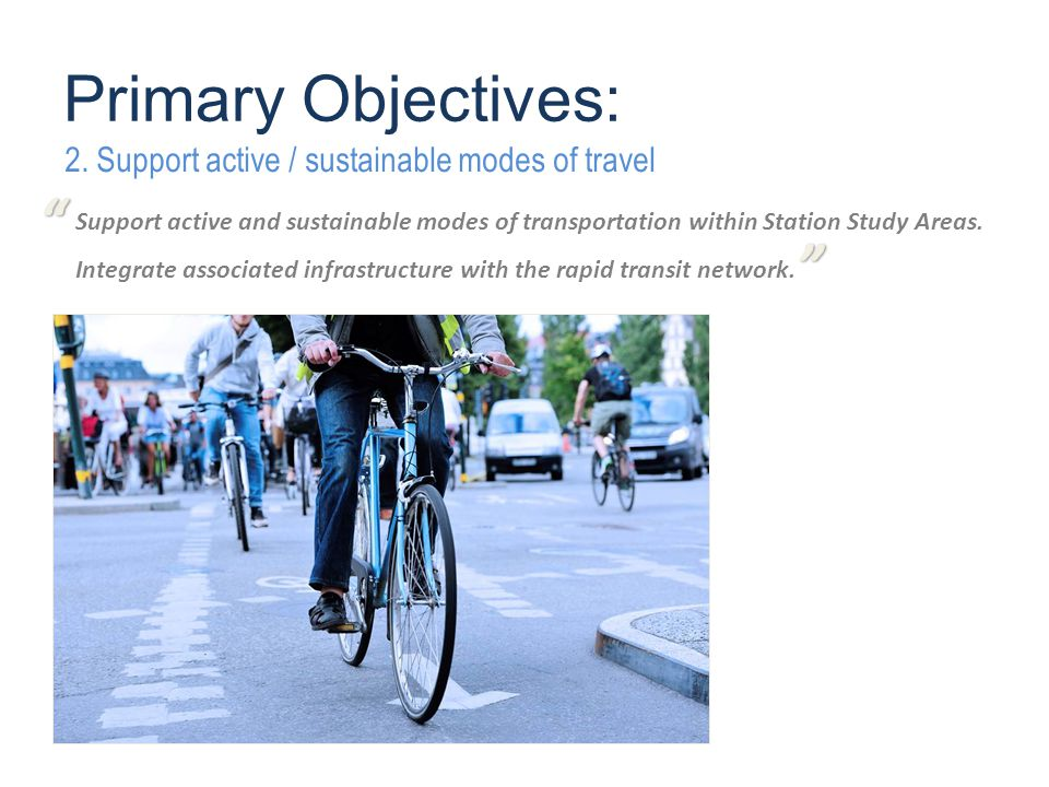 Support active and sustainable modes of transportation within Station Study Areas.