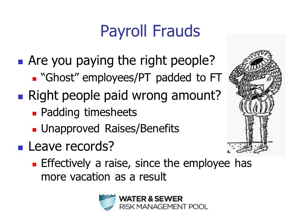 Payroll Frauds Are you paying the right people.