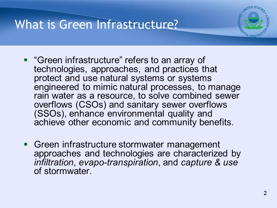 """What is Green Infrastructure?  """"Green infrastructure"""" refers to an array of technologies, approaches, and practices that protect and use natural syst"""