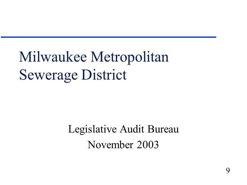 9 Milwaukee Metropolitan Sewerage District Legislative Audit Bureau November 2003