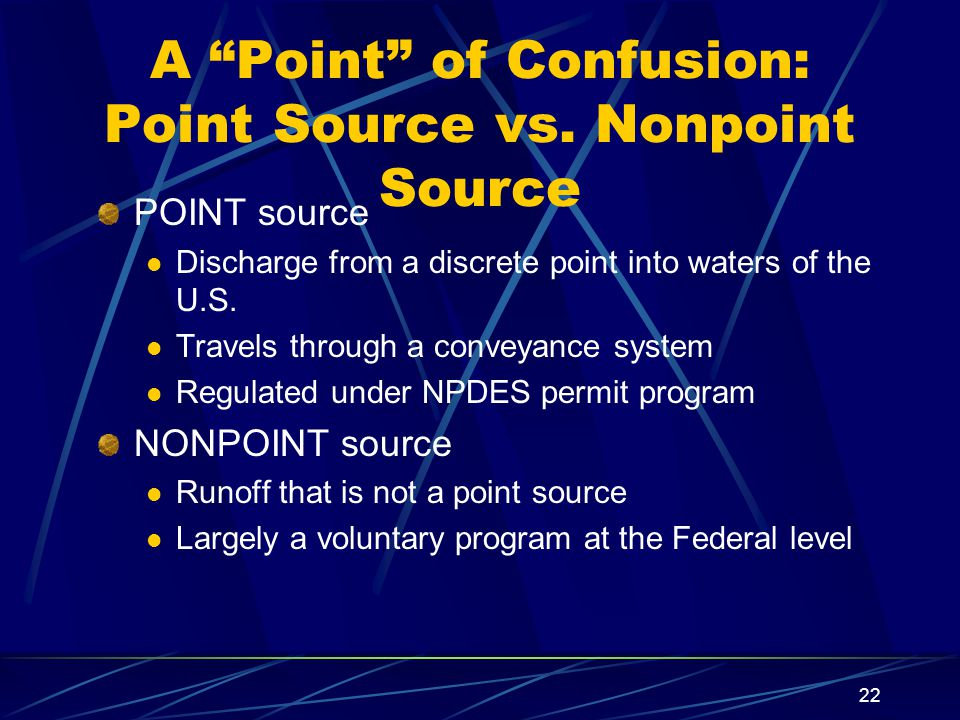 22 A Point of Confusion: Point Source vs.