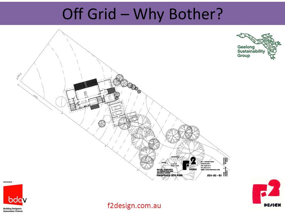 Off Grid – Why Bother f2design.com.au