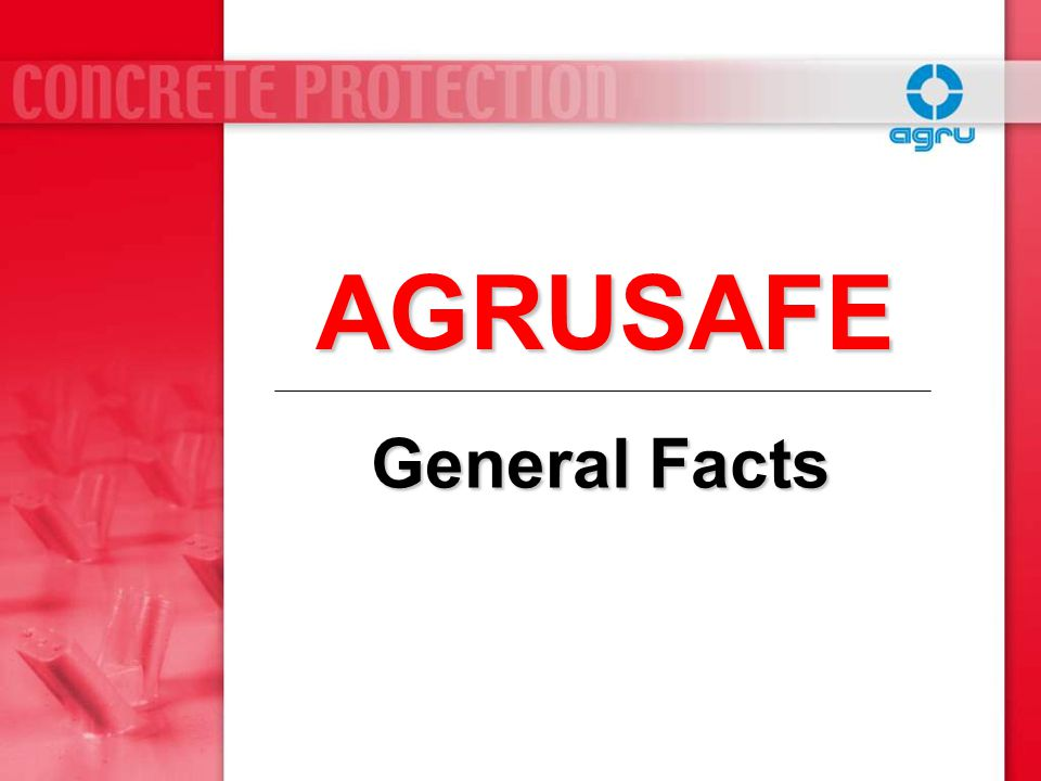 General Facts AGRUSAFE