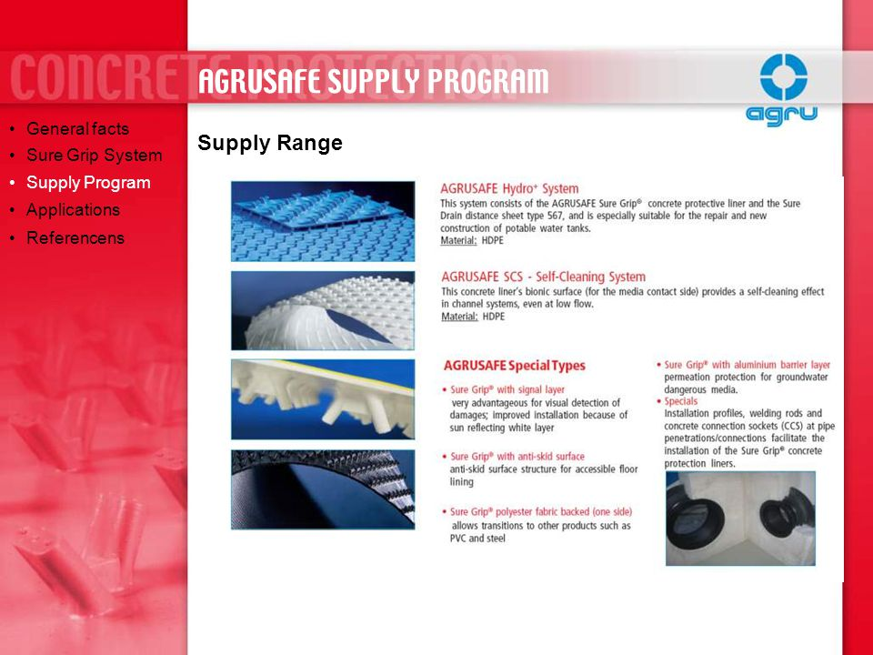 Supply Range General facts Sure Grip System Supply Program Applications Referencens AGRUSAFE SUPPLY PROGRAM