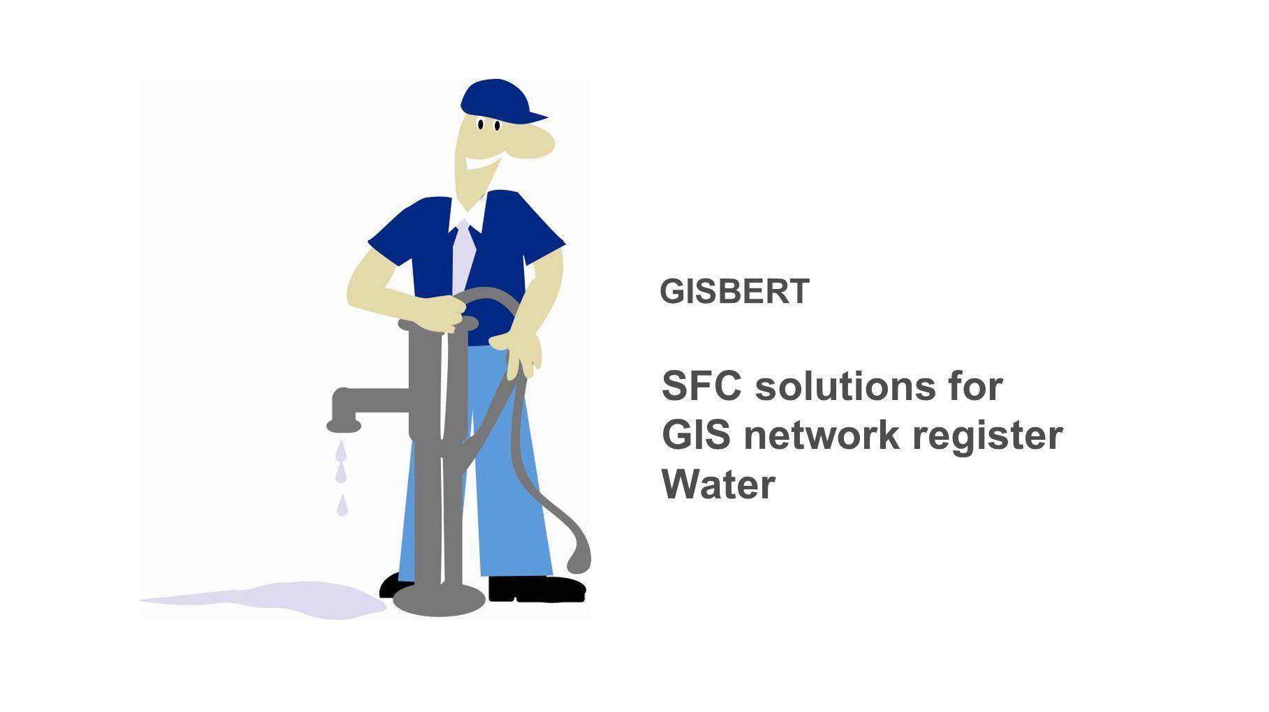 SFC solutions for GIS network register Water GISBERT