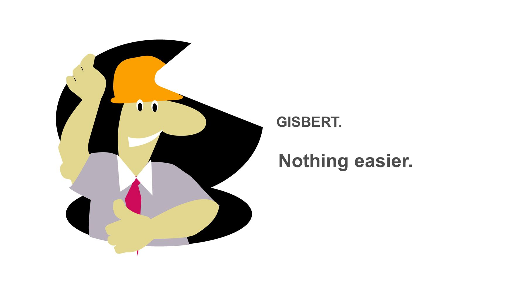 Nothing easier. GISBERT.
