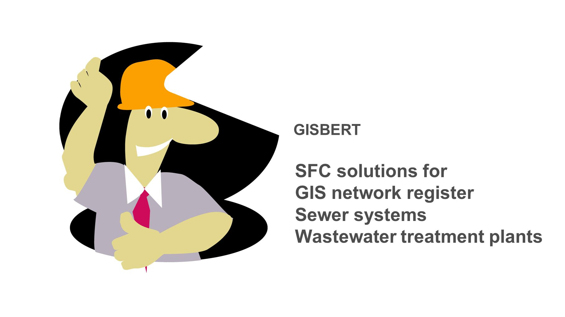 GISBERT's goal is client independence.