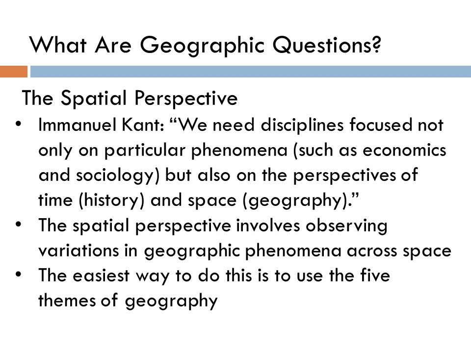 "The Spatial Perspective Immanuel Kant: ""We need disciplines focused not only on particular phenomena (such as economics and sociology) but also on the"