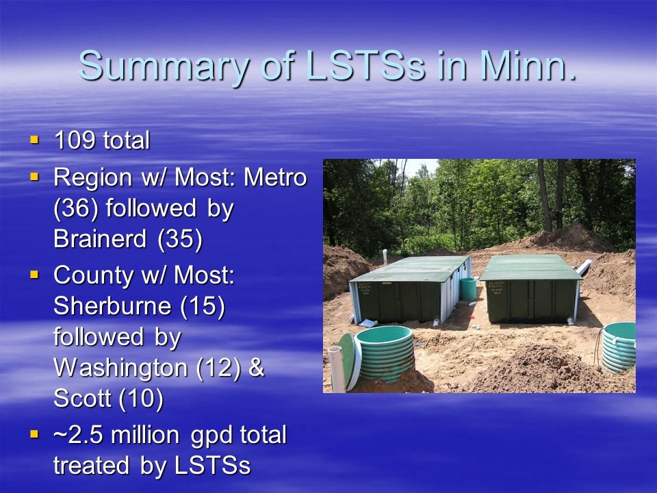 Summary of LSTSs in Minn.  109 total  Region w/ Most: Metro (36) followed by Brainerd (35)  County w/ Most: Sherburne (15) followed by Washington (
