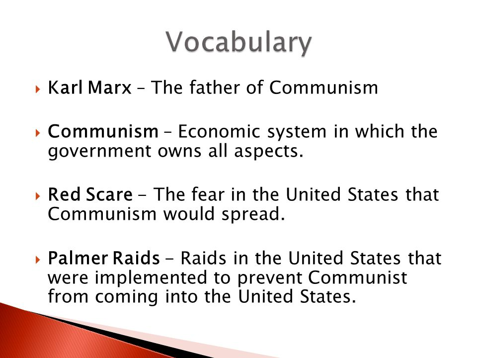  Karl Marx – The father of Communism  Communism – Economic system in which the government owns all aspects.