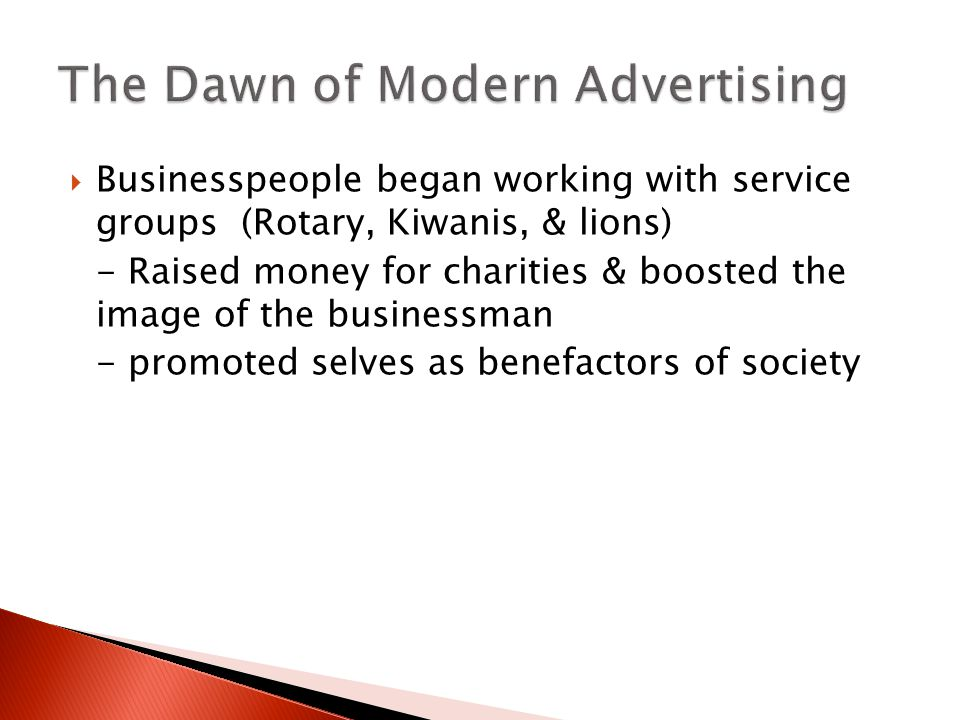  Businesspeople began working with service groups (Rotary, Kiwanis, & lions) - Raised money for charities & boosted the image of the businessman - promoted selves as benefactors of society
