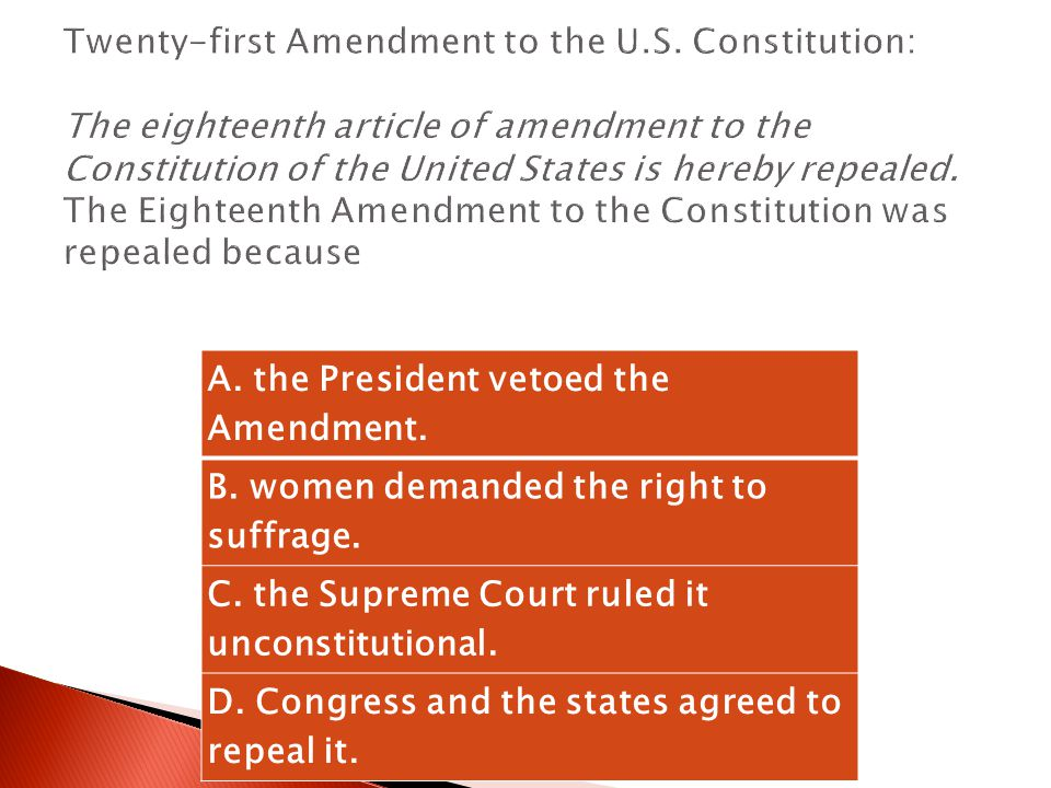 A.the President vetoed the Amendment. B. women demanded the right to suffrage.