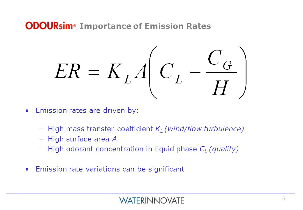 5 Emission rates are driven by: –High mass transfer coefficient K L (wind/flow turbulence) –High surface area A –High odorant concentration in liquid phase C L (quality) Emission rate variations can be significant Importance of Emission Rates