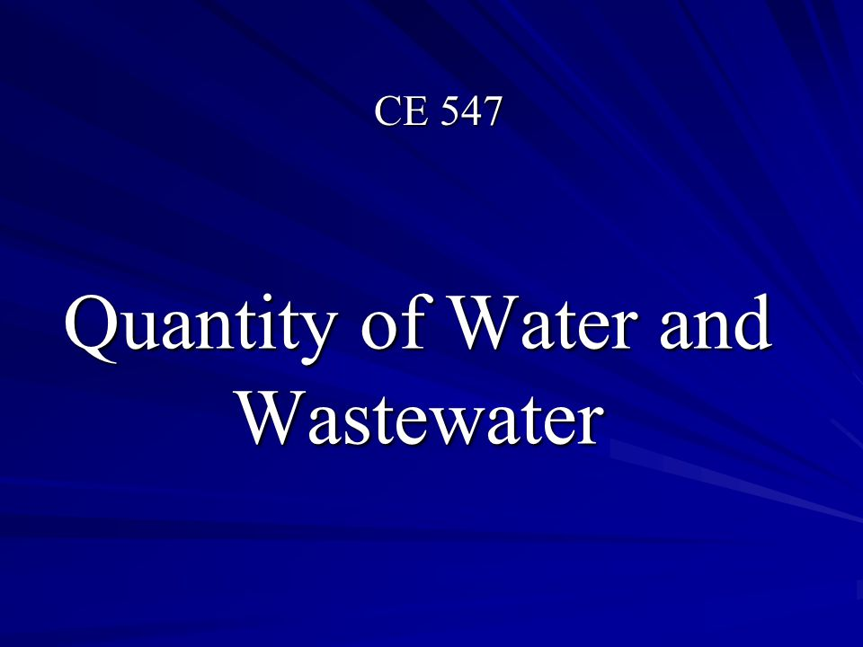 Quantity of Water and Wastewater CE 547
