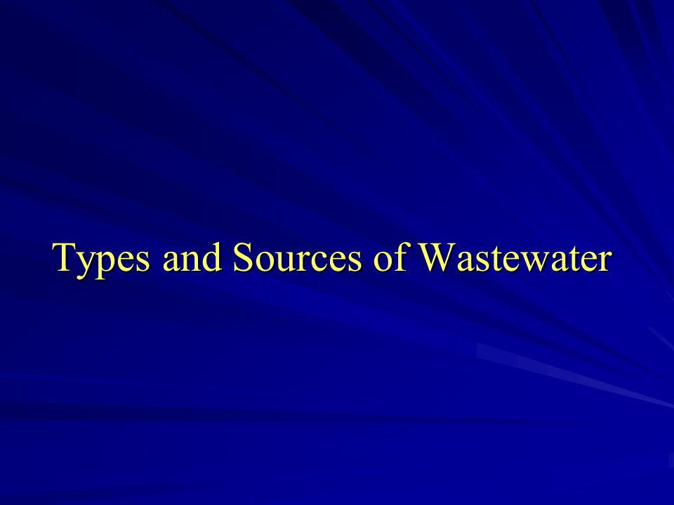 Types and Sources of Wastewater