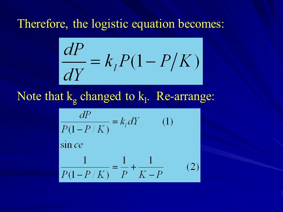 Therefore, the logistic equation becomes: Note that k g changed to k l. Re-arrange:
